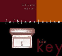 "Rob Levit & Robin Jung  FolkJazz Fusion ""The Key"" CD cover"